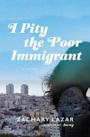 I pity the poor immigrant : a novel