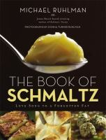 The Book of Schmaltz : Love Song to a Forgotten Fat