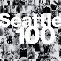 Seattle 100 : portrait of a city