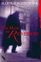 The mask of red death : an Edgar Allan Poe mystery