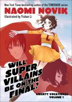 Liberty Vocational. Volume 1, Will super villains be on the final?