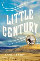 Little century : [a novel]