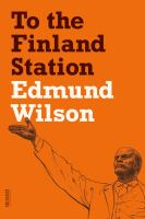 To the Finland station : a study in the acting and writing of history