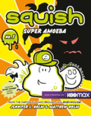Squish. [No. 1], Super Amoeba