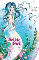 Selkie girl : a novel