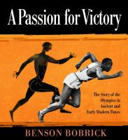 A passion for victory : the story of the Olympics in ancient and early modern times