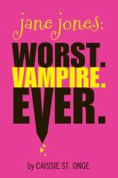 Jane Jones : worst. vampire. ever.