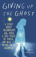 Giving up the ghost : a story about friendship, 80s rock, a lost scrap of paper, and what it means to be haunted
