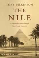 The Nile : a journey downriver through Egypt's past and present