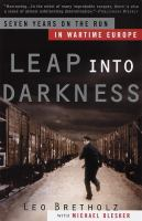Leap into darkness : seven years on the run in wartime Europe