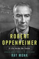 Robert Oppenheimer : a life inside the center