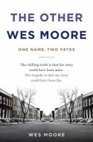 The other Wes Moore : one name, two fates