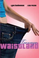 Teenage waistland : a novel