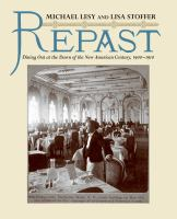 Repast : dining out at the dawn of the new American century, 1900-1910