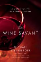 The wine savant : a guide to the new wine culture