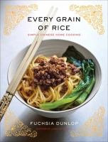 Every grain of rice : simple Chinese home cooking