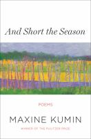 And short the season : poems