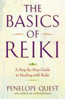 The basics of reiki : a step-by-step guide to healing with reiki