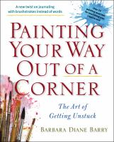 Painting your way out of a corner : the art of getting unstuck