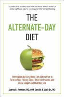 The Alternate-Day Diet Revised : The Original Up-Day-Down-Day Eating Plan to Turn on Your