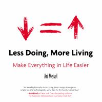 Less doing, more living : make everything in life easier