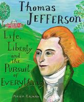 Thomas Jefferson : life, liberty and the pursuit of everything