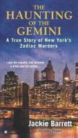 The haunting of the Gemini : a true story of New York's zodiac murders