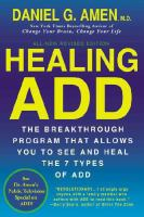 Healing ADD : the breakthrough program that allows you to see and heal the seven types of Attention Deficit Disorder