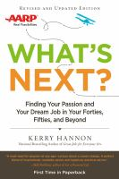 What's next? : finding your passion and your dream job in your forties, fifties, and beyond
