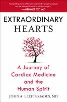 Extraordinary hearts : a journey of cardiac medicine and the human spirit
