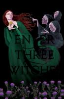 Enter three witches :   a story of Macbeth
