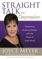 Straight Talk on Depression : Overcoming Emotional Battles With the Power of God's Word!