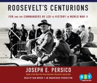 Roosevelt's centurions [FDR and the commanders he led to victory in World War II]