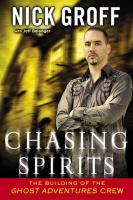Chasing spirits : the building of the Ghost Adventures Crew