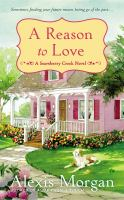 A Reason to Love : A Snowberry Creek Novel