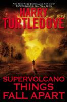 Supervolcano : things fall apart