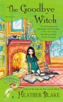 The Goodbye Witch : A Wishcraft Mystery