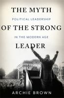 The myth of the strong leader : political leadership in modern politics