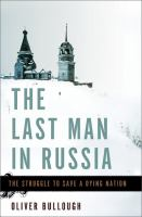 The last man in Russia : the struggle to save a dying nation