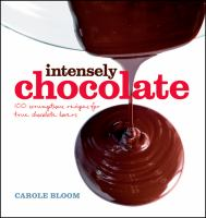 Intensely chocolate : 100 scrumptious recipes for true chocolate lovers