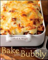Bake until bubbly : the ultimate casserole cookbook