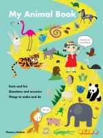 My Animal Book : Facts and Fun, Questions and Answers, Things to Make and Do