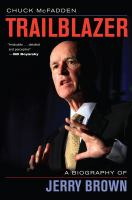 Trailblazer : a biography of Jerry Brown