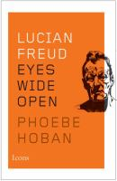 Lucian Freud : eyes wide open