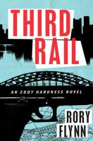 Third rail : an Eddy Harkness novel