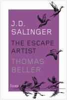 J.D. Salinger : the escape artist