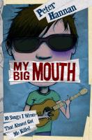 My big mouth : 10 songs I wrote that almost got me killed