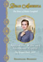 Across the wide and lonesome prairie : the diary of Hattie Campbell