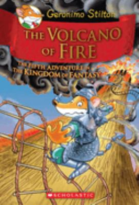The volcano of fire : the fifth adventure in the Kingdom of Fantasy