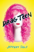 Drag teen : a tale of angst and wigs